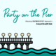 Party on the Pier